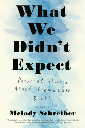 book cover of What We Didn't Expect: Personal Stories About Premature Birth